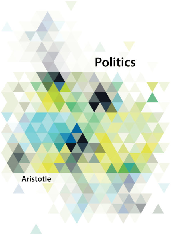 Politics, A Treatise on Government