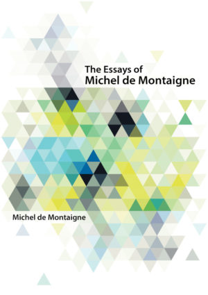 The Essays of Michel de Montaigne