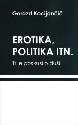 Erotika, politika itn.: trije poskusi o duši