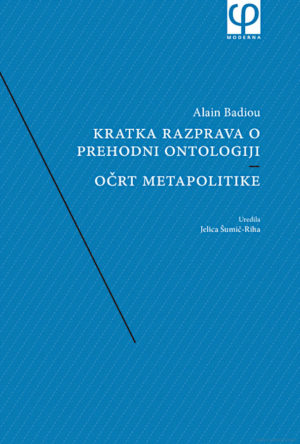 Kratka razprava o prehodni ontologiji / Očrt metapolitike