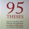 95 Theses Nailed to the door of the Church of Capitalism to Achieve Liberation from Parasitic Chrematism