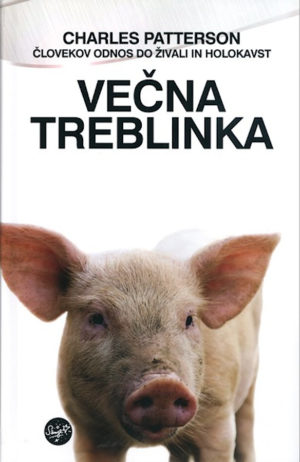 Večna Treblinka: človekov odnos do živali in holokavst