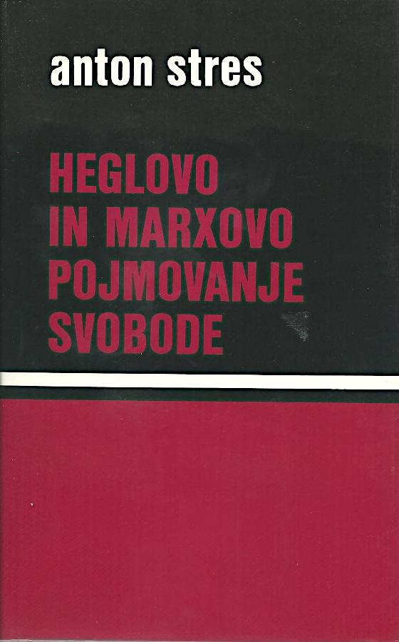 Heglovo in Marxovo pojmovanje svobode