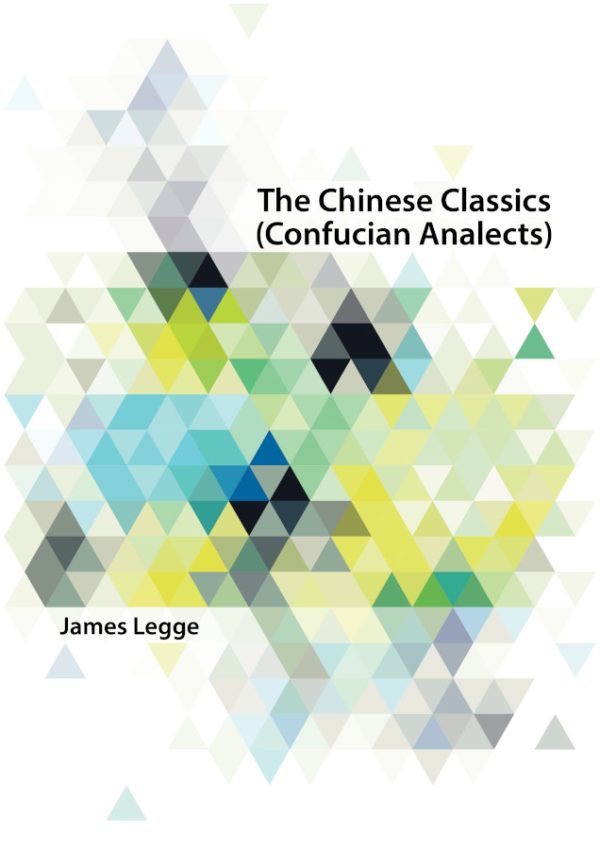 The Chinese Classics (Confucian Analects)