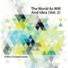 The World As Will And Idea Vol. 2