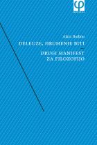 Deleuze, hrumenje Biti / Drugi manifest za filozofijo