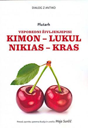 VZPOREDNI ŽIVLJENJEPISI: Kimon – Lukul, Nikias – Kras