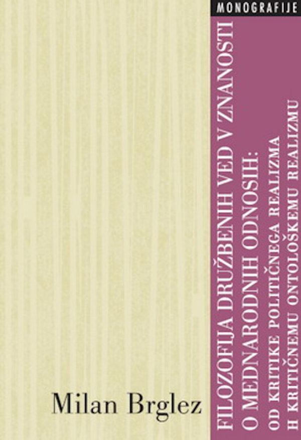 Filozofija družbenih ved v znanosti o mednarodnih odnosih: od kritike političnega realizma h kritičnemu ontološkemu realizmu