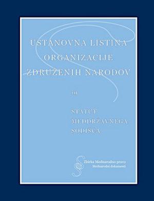 Ustanovna listina Organizacije združenih narodov in Statut Meddržavnega sodišča (E-knjiga)
