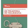 Kulturna zgodovina elektronskih medijev : od telefona do walkmana