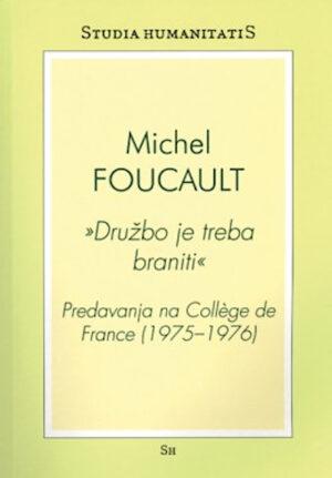 Družbo je treba braniti : predavanja na College de France (1975-1976)