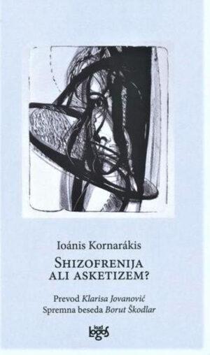 Shizofrenija ali asketizem?