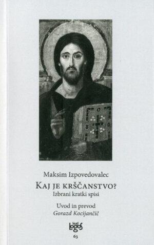 Kaj je krščanstvo?: izbrani kratki spisi